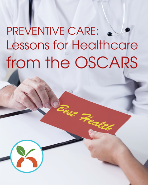 Preventive care. Lessons from the Oscars for Healthcare