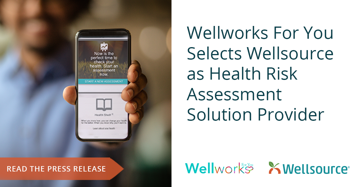 Wellworks For You Selects Wellsource as Health Risk Assessment Solution Provider