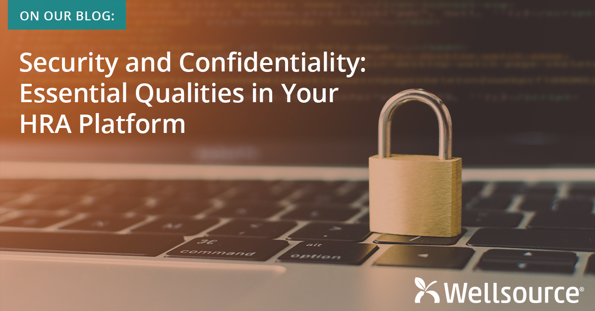Security and Confidentiality: Essential Qualities in Your HRA Platform
