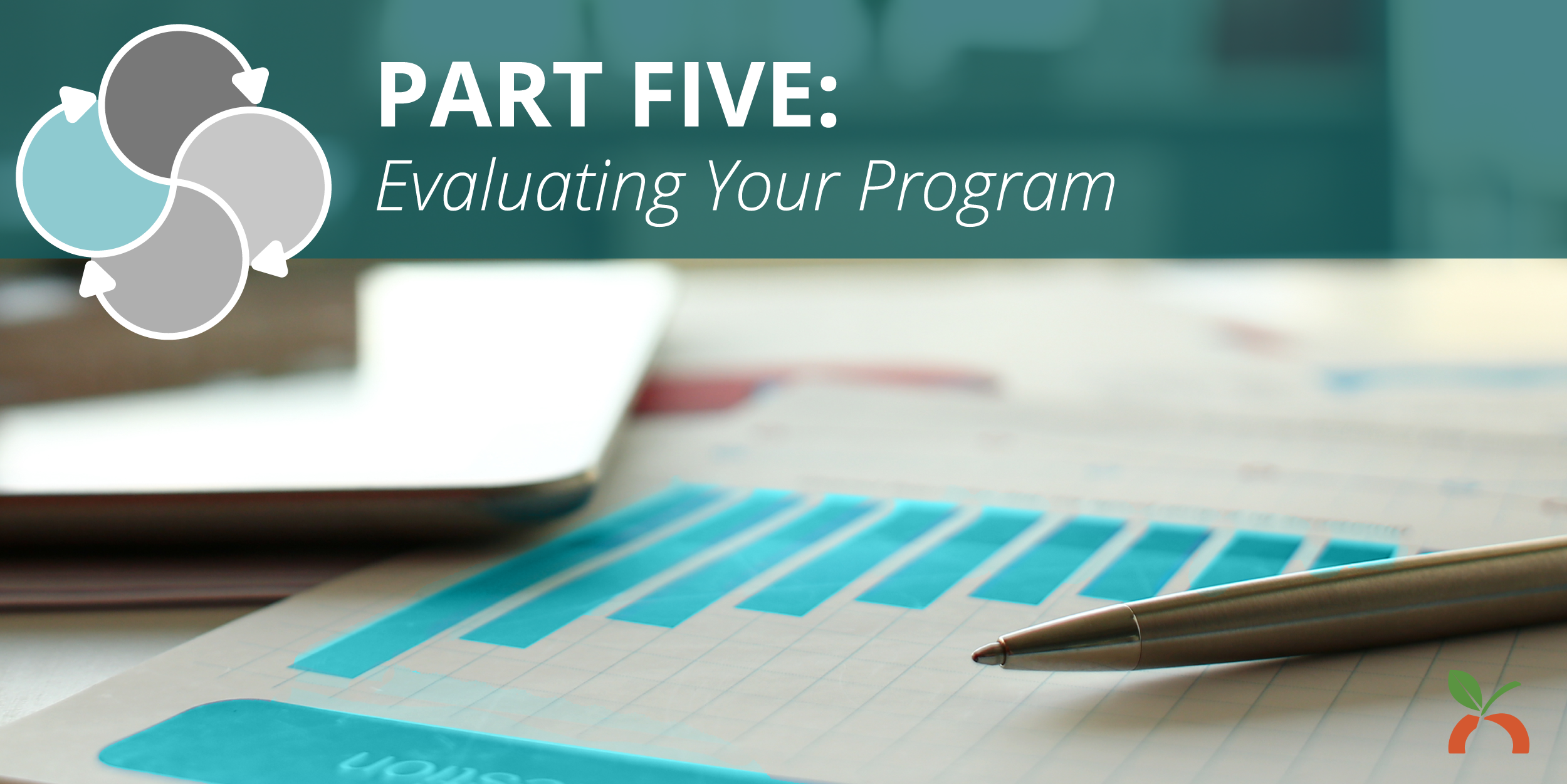 Using an HRA to Develop a Health Intervention Plan Part Five: Monitoring and Evaluating Your Program